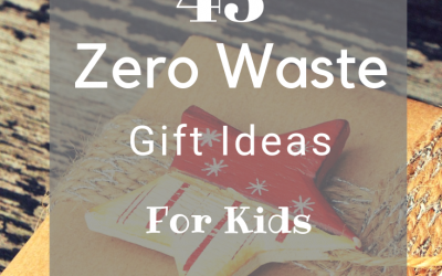 43 Zero Waste Gift Ideas For Kids