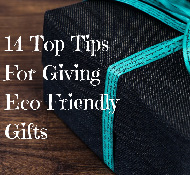 14 Top Tips for Giving Eco-Friendly Gifts