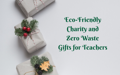 Eco-Friendly, Charity and Zero Waste Gifts for Teachers