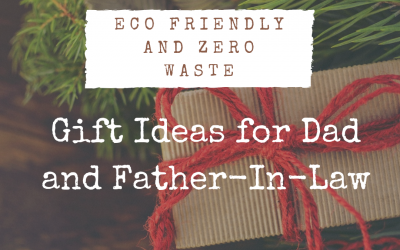 Eco Friendly Gifts For Dads and Father-In-Law